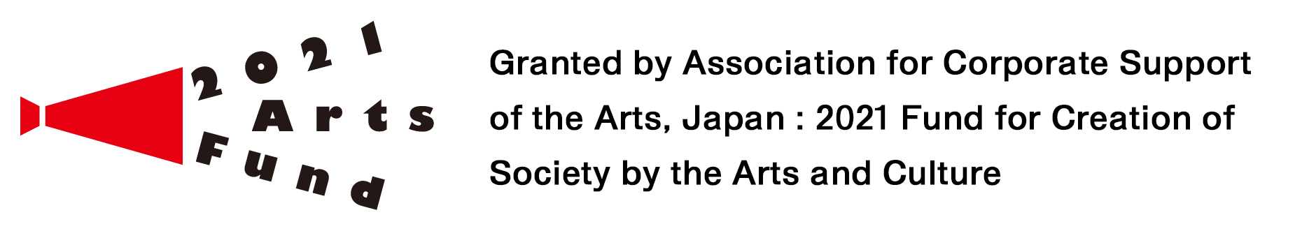 Granted by Association for Corporate Support of the Arts, Japan:2021 Fund for Creation of Society by the Arts and Culture